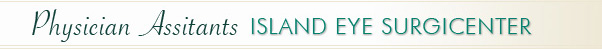 Physician Assistants – Island Eye Surgicenter