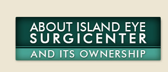 Island Eye Surgicenter Ownership